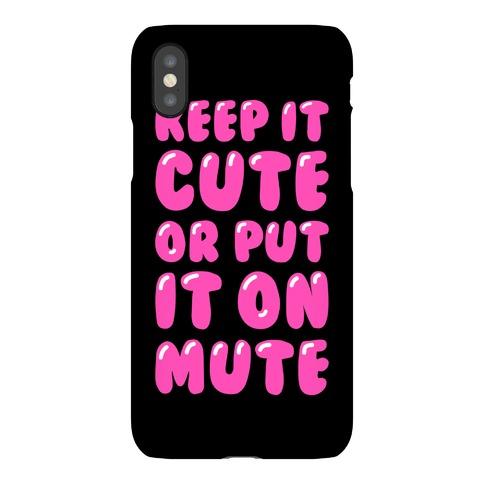 3e9d33841b5 Keep It Cute Or Put It On Mute Phone Case