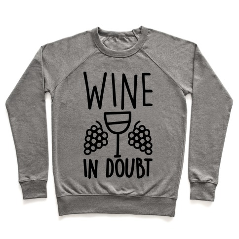 Wine In Doubt Pullover