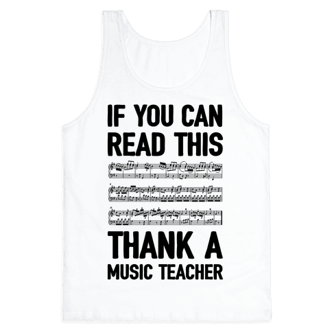 If You Can Read This Thank A Music Teacher Tank Top