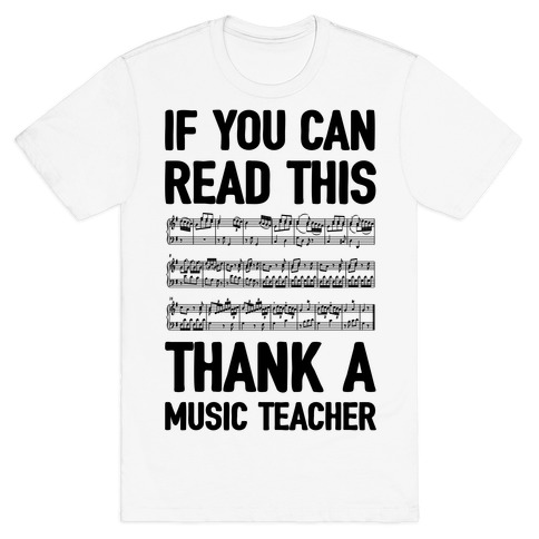 If You Can Read This Thank A Music Teacher Mens T-Shirt