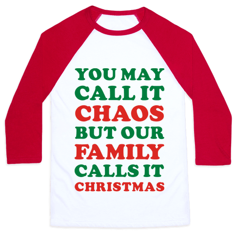 You May Call It Chaos But Our Family Calls It Christmas Baseball Tee