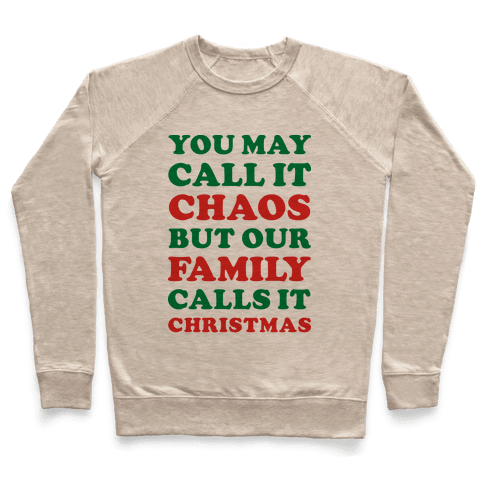 You May Call It Chaos But Our Family Calls It Christmas Pullover