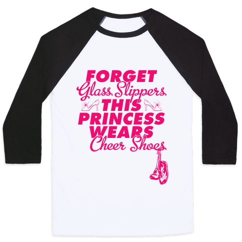 Forget Glass Slippers (Cheer Edition) Baseball Tee