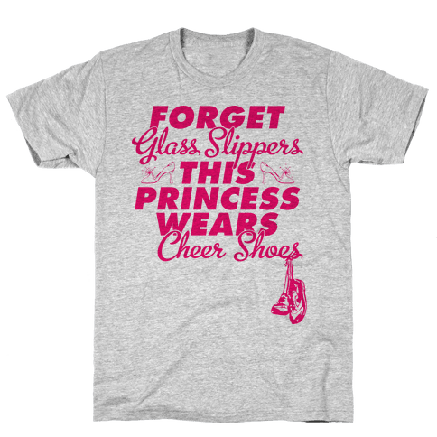 Forget Glass Slippers (Cheer Edition) Mens T-Shirt