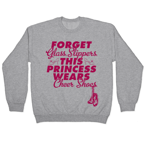 Forget Glass Slippers (Cheer Edition) Pullover