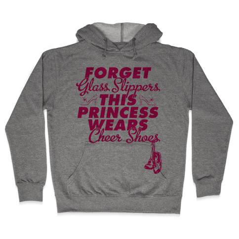 Forget Glass Slippers (Cheer Edition) Hooded Sweatshirt
