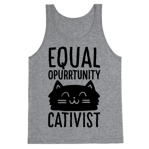 Equal Opurrtunity Cativist Tank Top