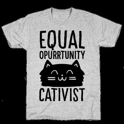Equal Opurrtunity Cativist Mens T-Shirt