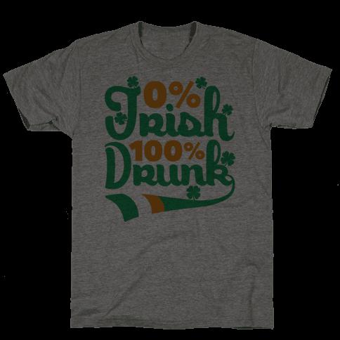 0% Irish 100% Drunk Mens T-Shirt