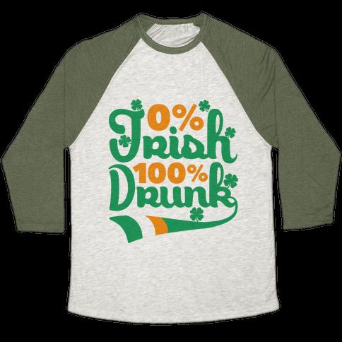 0% Irish 100% Drunk Baseball Tee