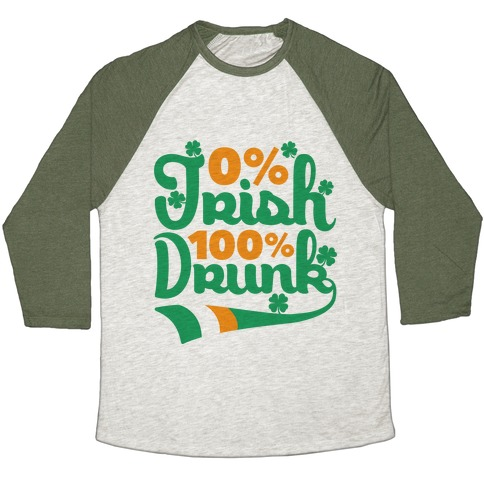 0% Irish 100% Drunk Baseball Tee