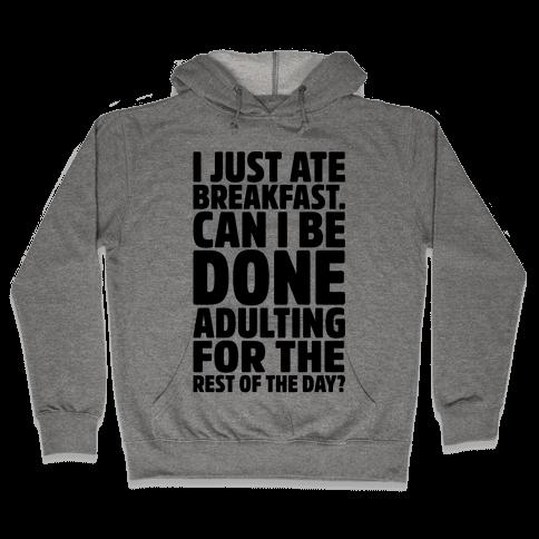 I Just Ate Breakfast Hooded Sweatshirt