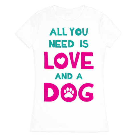 Love And A Dog Womens T-Shirt