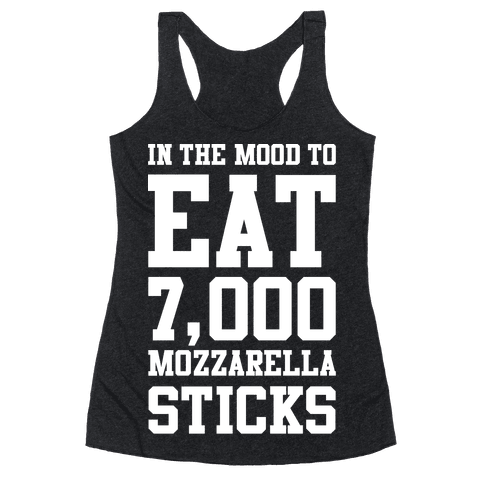 7,000 Mozzarella Sticks Racerback Tank Top