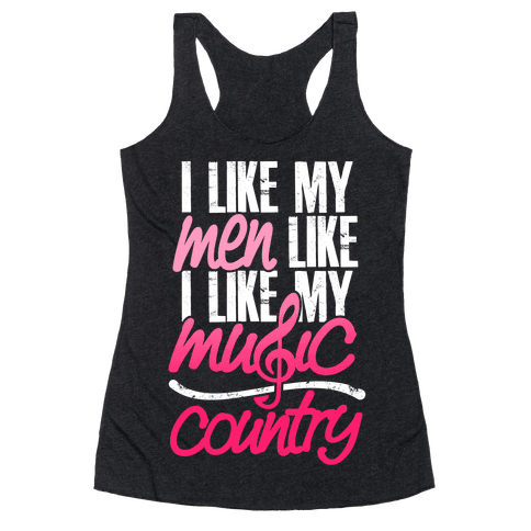 I Like My Men Like I Like My Music Racerback Tank Top