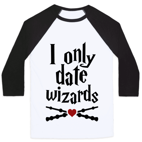 I Only Date Wizards Baseball Tee