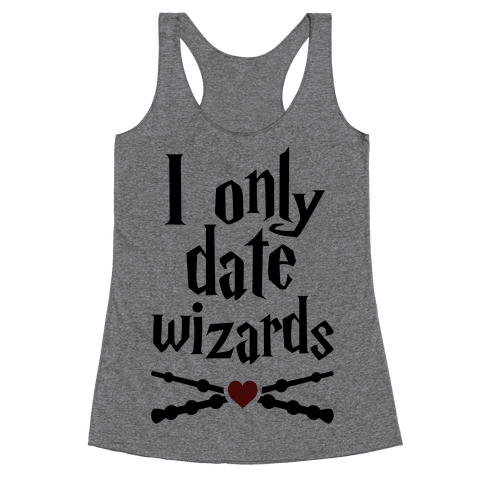 I Only Date Wizards Racerback Tank Top