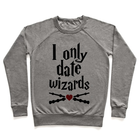 I Only Date Wizards Pullover