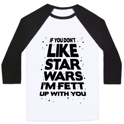 Don't Like Star Wars Baseball Tee