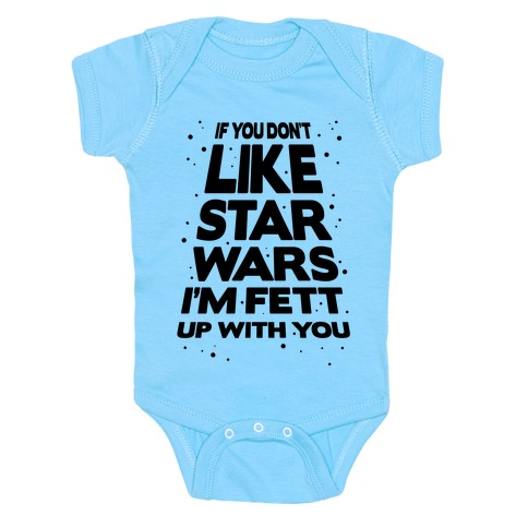 Don't Like Star Wars Baby Onesy