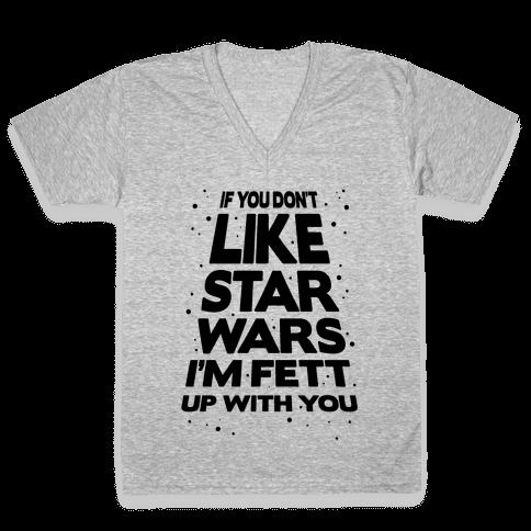 Don't Like Star Wars V-Neck Tee Shirt