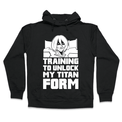 Training To Unlock My Titan Form Female Titan Parody Hooded Sweatshirt