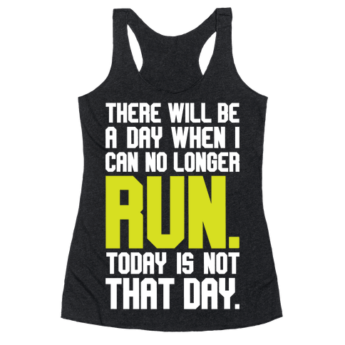 Today Is Not That Day Racerback Tank Top