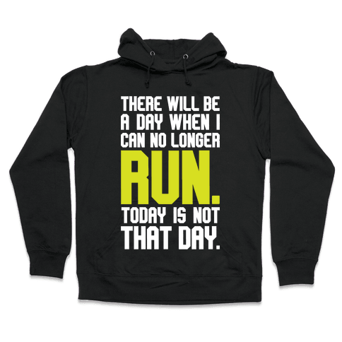 Today Is Not That Day Hooded Sweatshirt