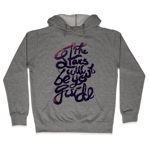 The Stars Will Be Your Guide Hooded Sweatshirt