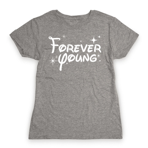 Forever Young Womens T-Shirt