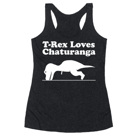 T-Rex Loves Chaturanga Racerback Tank Top