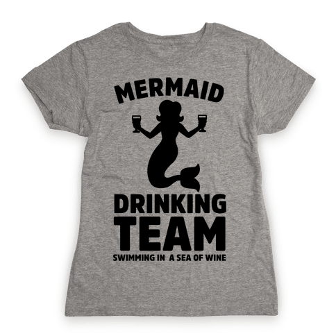 Mermaid Drinking Team Womens T-Shirt