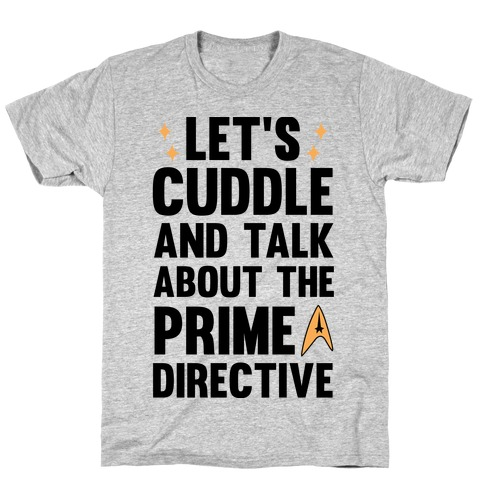 Let's Cuddle And Talk About The Prime Directive Mens T-Shirt