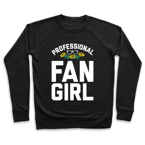 Professional Fangirl Pullover