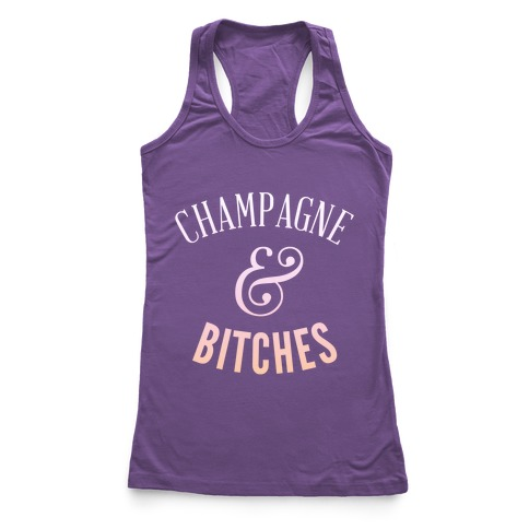 Champagne & Bitches (Dark Tank) Racerback Tank Top