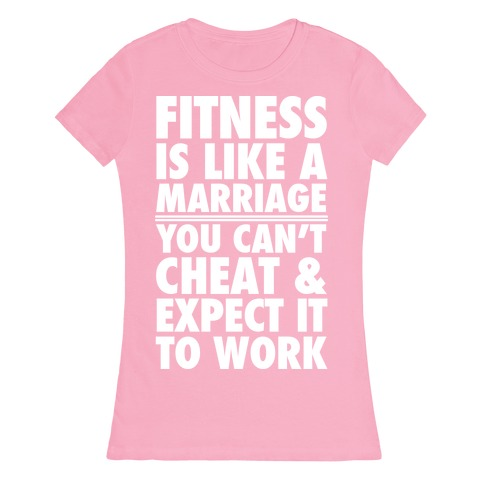 Fitness Is Like Marriage Womens T-Shirt