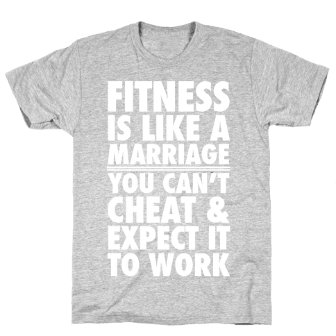Fitness Is Like Marriage Mens T-Shirt
