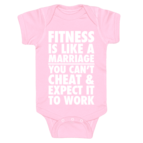 Fitness Is Like Marriage Baby Onesy