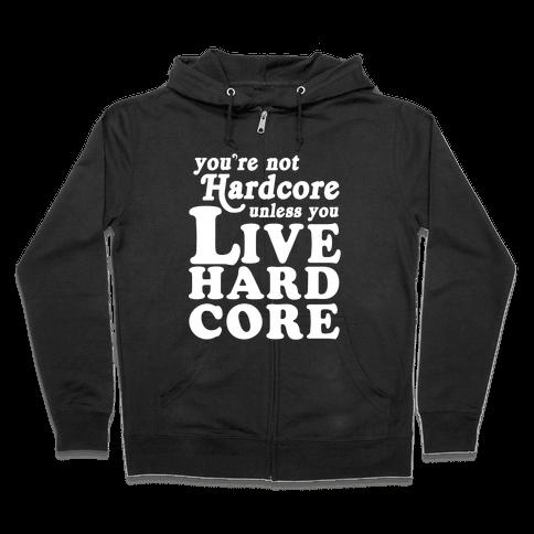 Live Hardcore Zip Hoodie