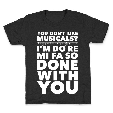 I'm Do Re Mi Fa So Done With You Kids T-Shirt