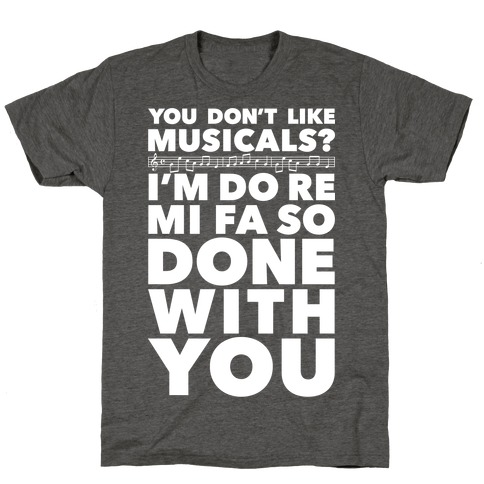 I'm Do Re Mi Fa So Done With You T-Shirt