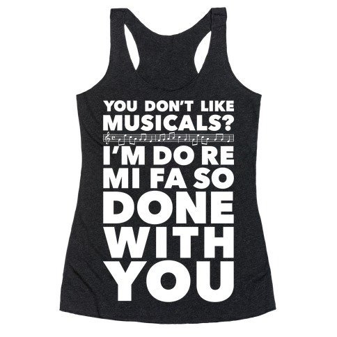 I'm Do Re Mi Fa So Done With You Racerback Tank Top