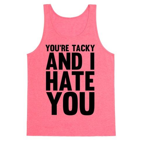 You're Tacky Tank Top