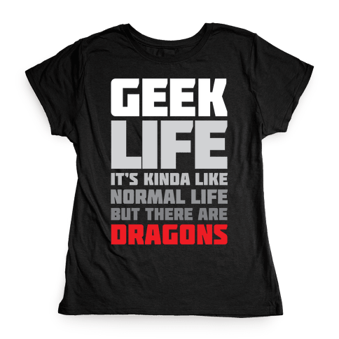 Geek Life Womens T-Shirt