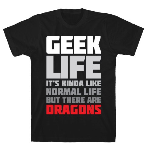 Geek Life Mens T-Shirt