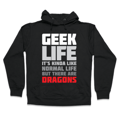 Geek Life Hooded Sweatshirt