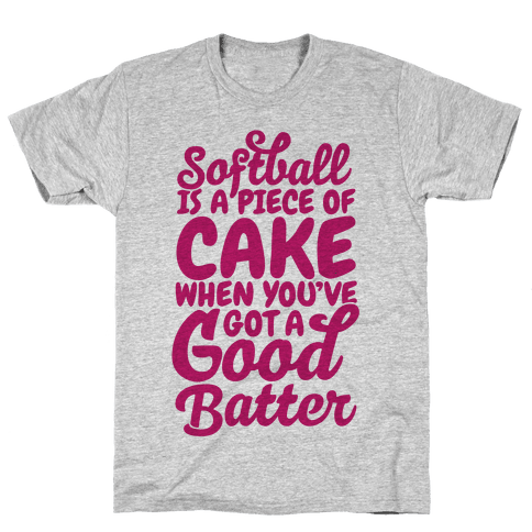 Softball Is a Piece of Cake Mens T-Shirt