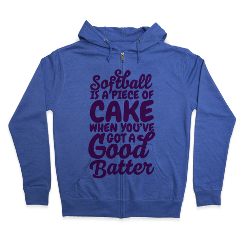 Softball Is a Piece of Cake Zip Hoodie