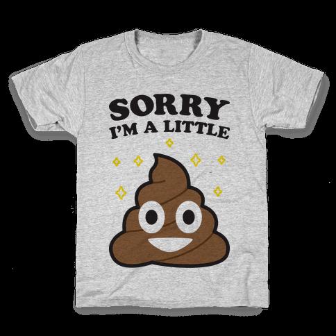 Sorry I'm A Little Shit Kids T-Shirt