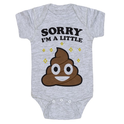 Sorry I'm A Little Shit Baby Onesy